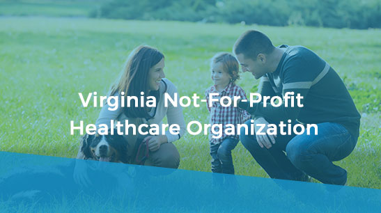 Client Story - Virginia Not-For-Profit Healthcare Organization