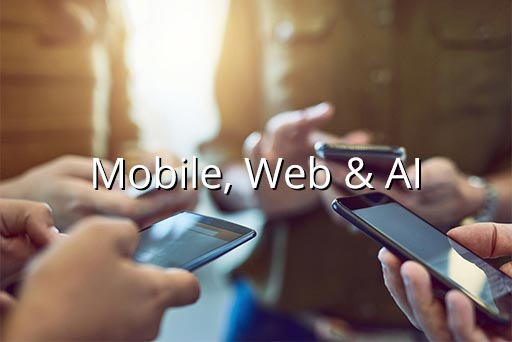 Mobile, Web & AI