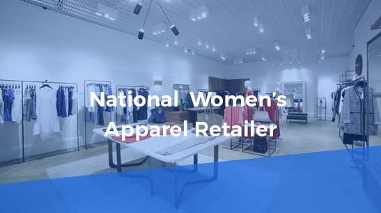 Case Study - National Women's Apparel Retailer